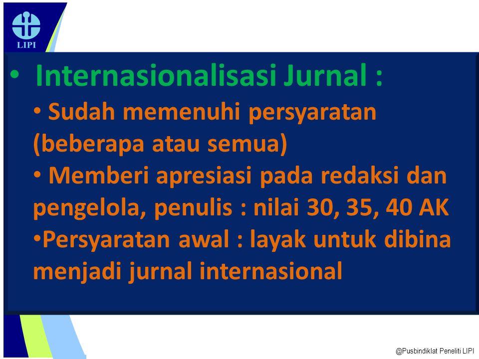 "6 JURNAL INTERNATIONAL @Pusbindiklat Peneliti LIPI 2 versi : - Jurnal ""internasional"" (bereputasi internasional) terbit di Indonesia  lebih singnifik"