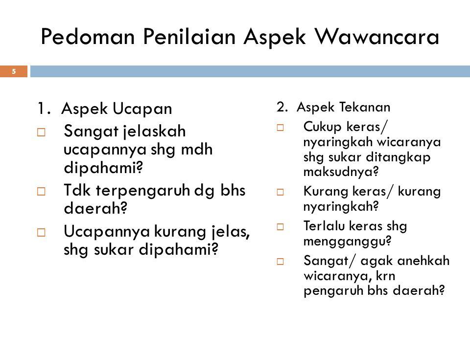 Penilaian Penggunaan Bahasa 16  Dinilai dari kemahiran berbahasa seseorg secara terjabar & terinci.