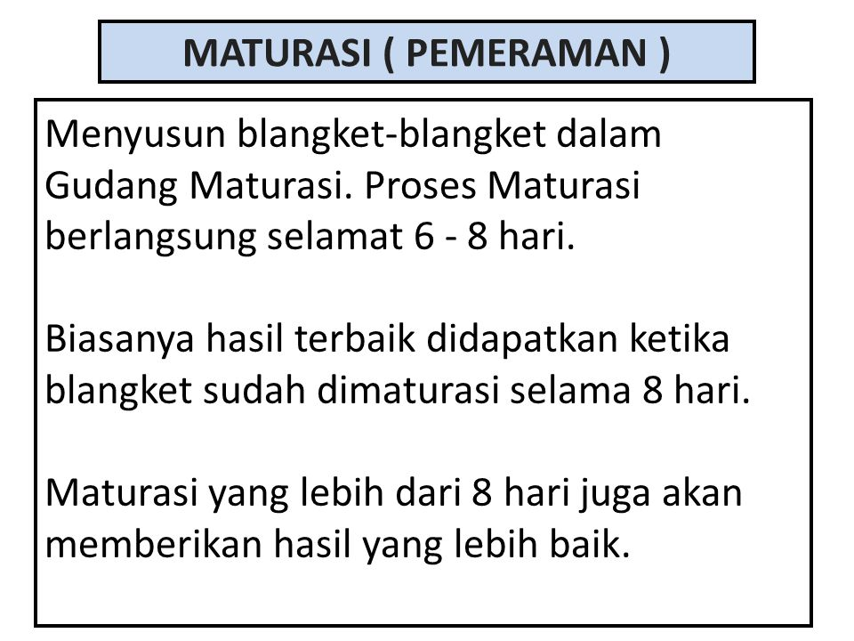 MATURASI ( PEMERAMAN ) Menyusun blangket-blangket dalam Gudang Maturasi.