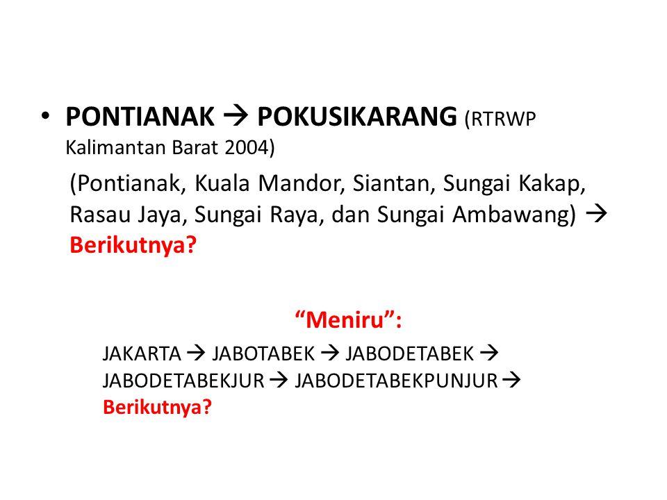PONTIANAK  POKUSIKARANG (RTRWP Kalimantan Barat 2004) (Pontianak, Kuala Mandor, Siantan, Sungai Kakap, Rasau Jaya, Sungai Raya, dan Sungai Ambawang)