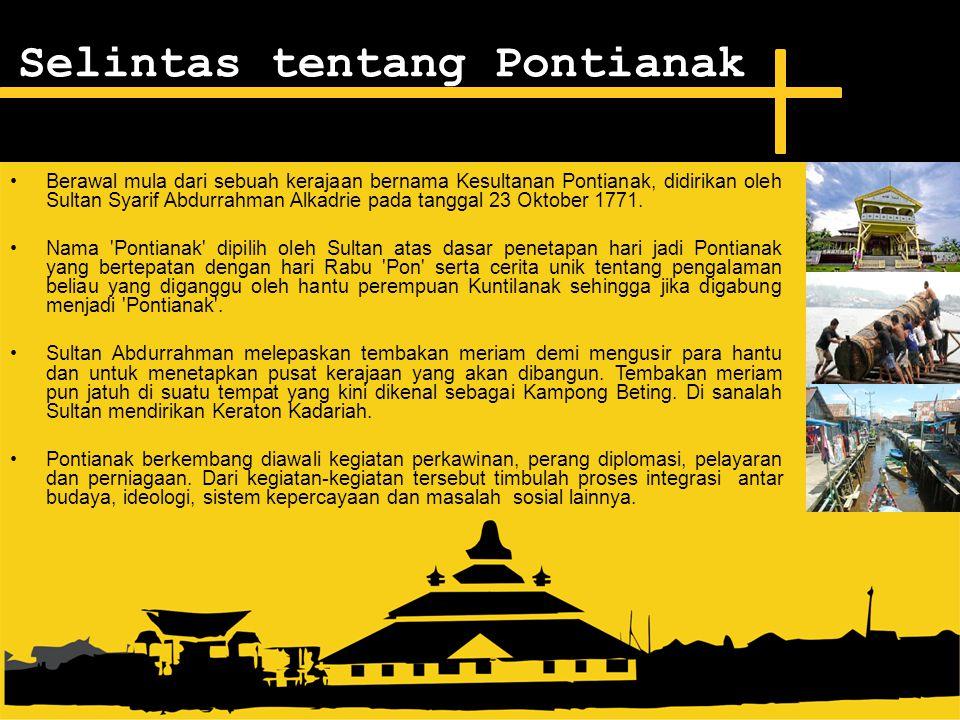 Berawal mula dari sebuah kerajaan bernama Kesultanan Pontianak, didirikan oleh Sultan Syarif Abdurrahman Alkadrie pada tanggal 23 Oktober 1771. Nama '