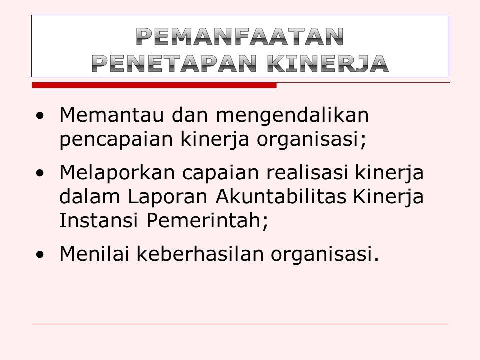 Kontrak kinerja antara Presiden dengan Menteri; Dokumen perencanaan jangka menengah; Dokumen perencanaan kinerja tahunan; Dokumen penganggaran dan ata
