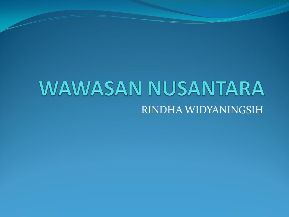 WAWASAN NUSANTARA adalah cara pandang dan sikap bangsa Indonesia mengenai diri dan bentuk geografinya berdasar Pancasila dan UUD 1945.