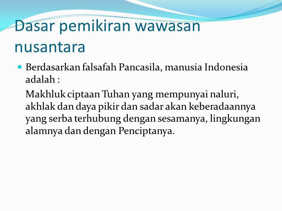 Latarbelakang Berdasarkan Aspek Kewilayahan Nusantara Geografi adalah wilayah yang tersedia dan terbentuk secara alamiah.