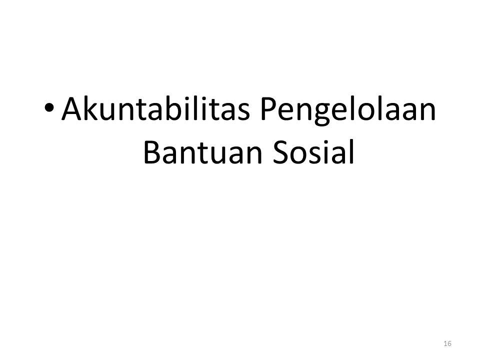 Akuntabilitas Pengelolaan Bantuan Sosial 16