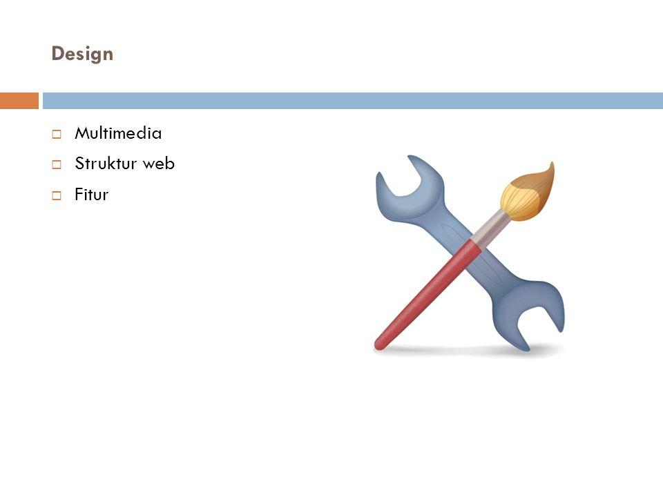Design  Multimedia  Struktur web  Fitur