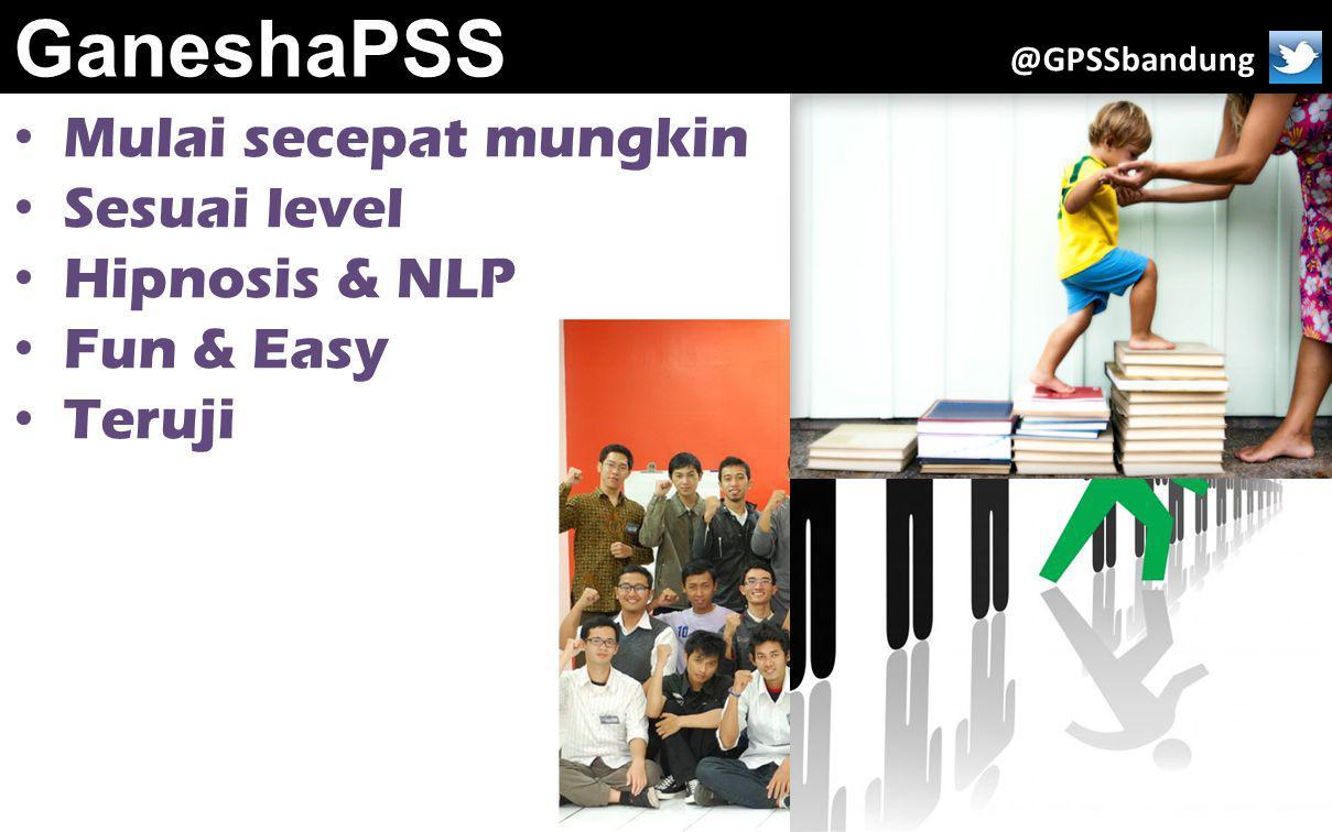 GaneshaPSS Mulai secepat mungkin Sesuai level Hipnosis & NLP Fun & Easy Teruji @GPSSbandung