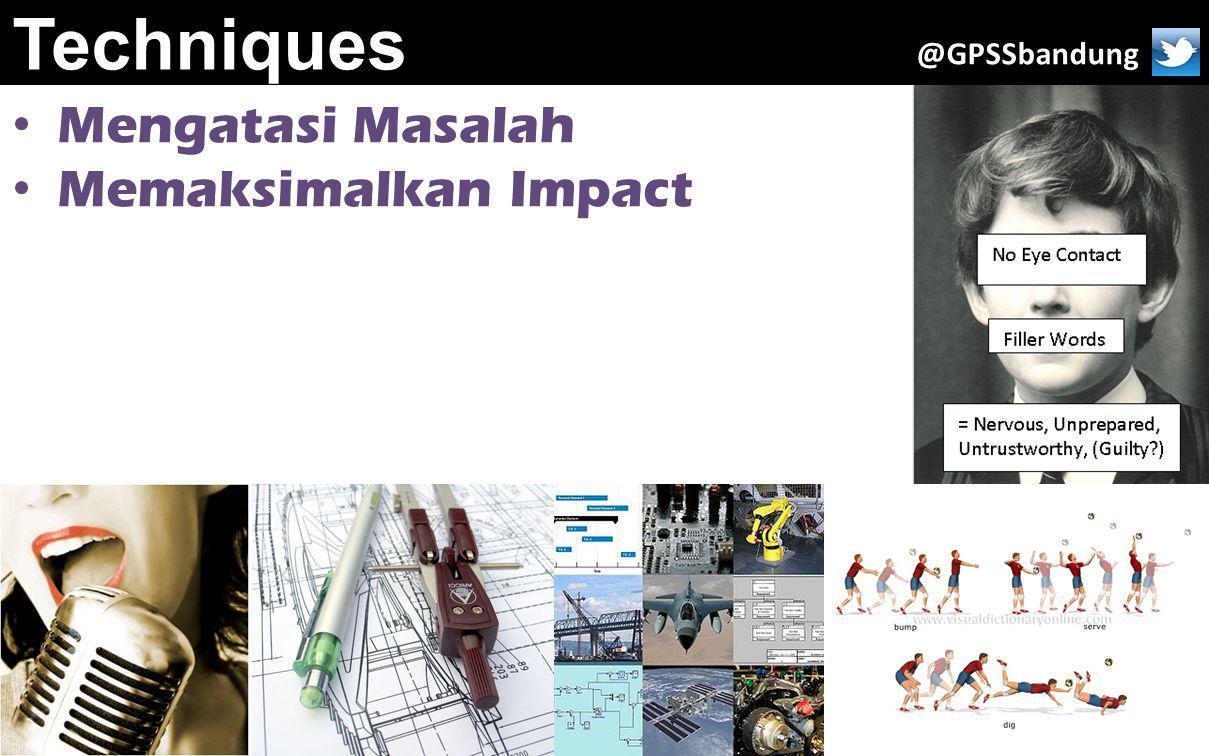 Techniques Mengatasi Masalah Memaksimalkan Impact @GPSSbandung