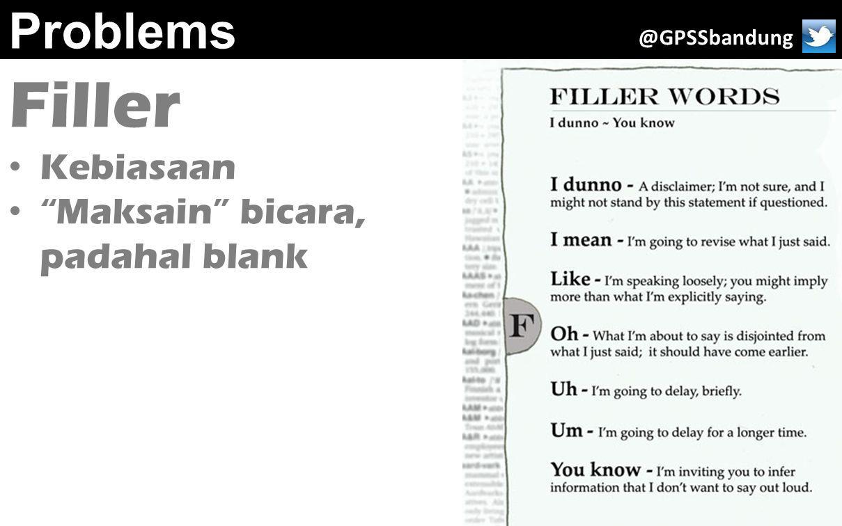 """Problems Filler Kebiasaan """"Maksain"""" bicara, padahal blank @GPSSbandung"""