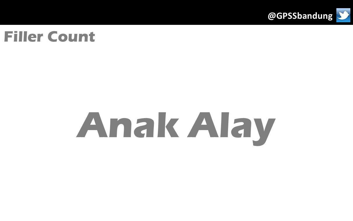Filler Count Anak Alay @GPSSbandung