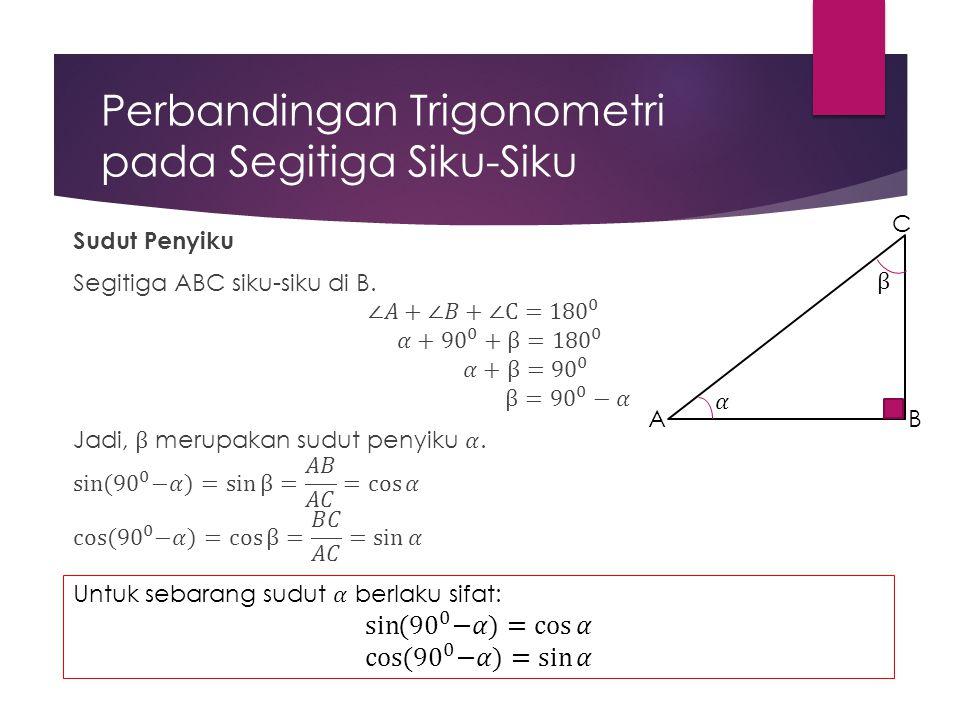 Perbandingan Trigonometri pada Segitiga Siku-Siku C BA