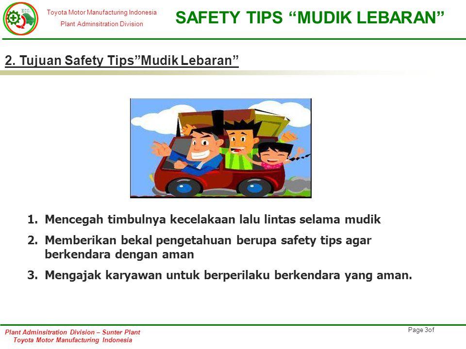 Toyota Motor Manufacturing Indonesia Plant Adminsitration Division SAFETY TIPS MUDIK LEBARAN Plant Adminsitration Division – Sunter Plant Toyota Motor Manufacturing Indonesia Page 4of 3.