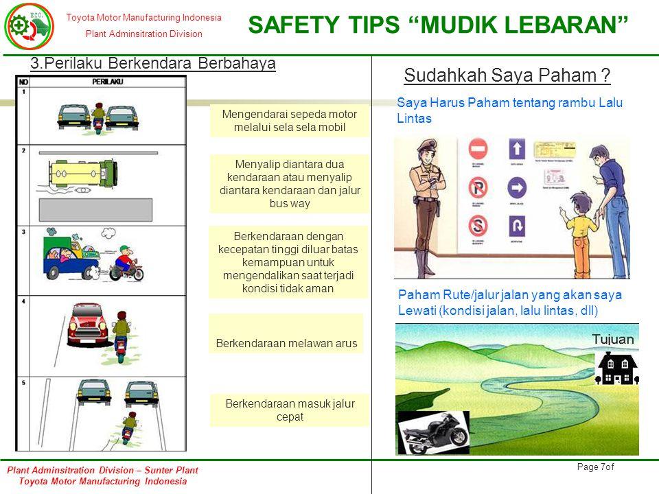 Toyota Motor Manufacturing Indonesia Plant Adminsitration Division SAFETY TIPS MUDIK LEBARAN Plant Adminsitration Division – Sunter Plant Toyota Motor Manufacturing Indonesia Page 18of TEKAD KITA BERSAMA YAITU : 1.