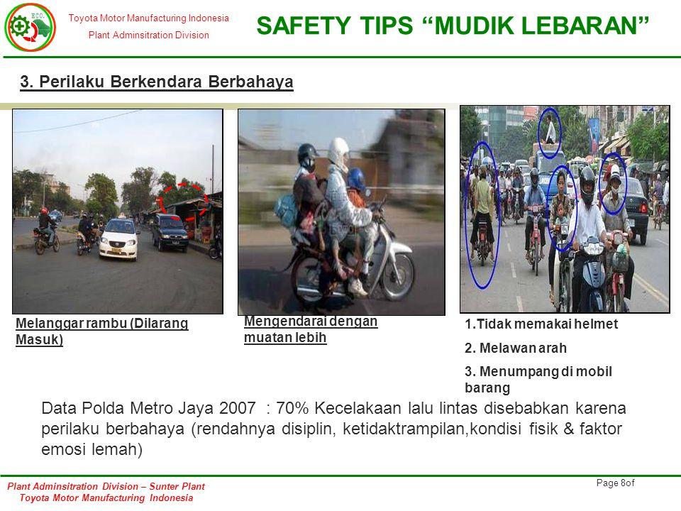 Toyota Motor Manufacturing Indonesia Plant Adminsitration Division SAFETY TIPS MUDIK LEBARAN Plant Adminsitration Division – Sunter Plant Toyota Motor Manufacturing Indonesia Page 9of 4.
