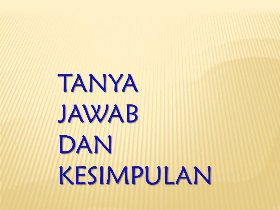 TANYA JAWAB DAN KESIMPULAN