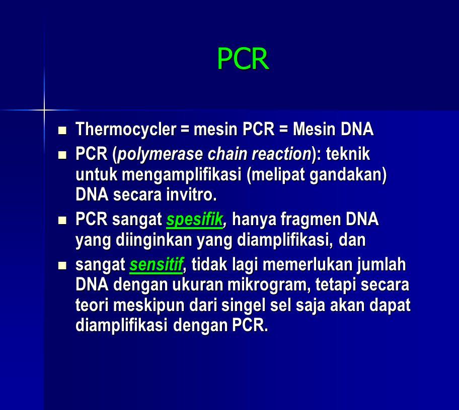 PCR Thermocycler = mesin PCR = Mesin DNA Thermocycler = mesin PCR = Mesin DNA PCR ( polymerase chain reaction ): teknik untuk mengamplifikasi (melipat