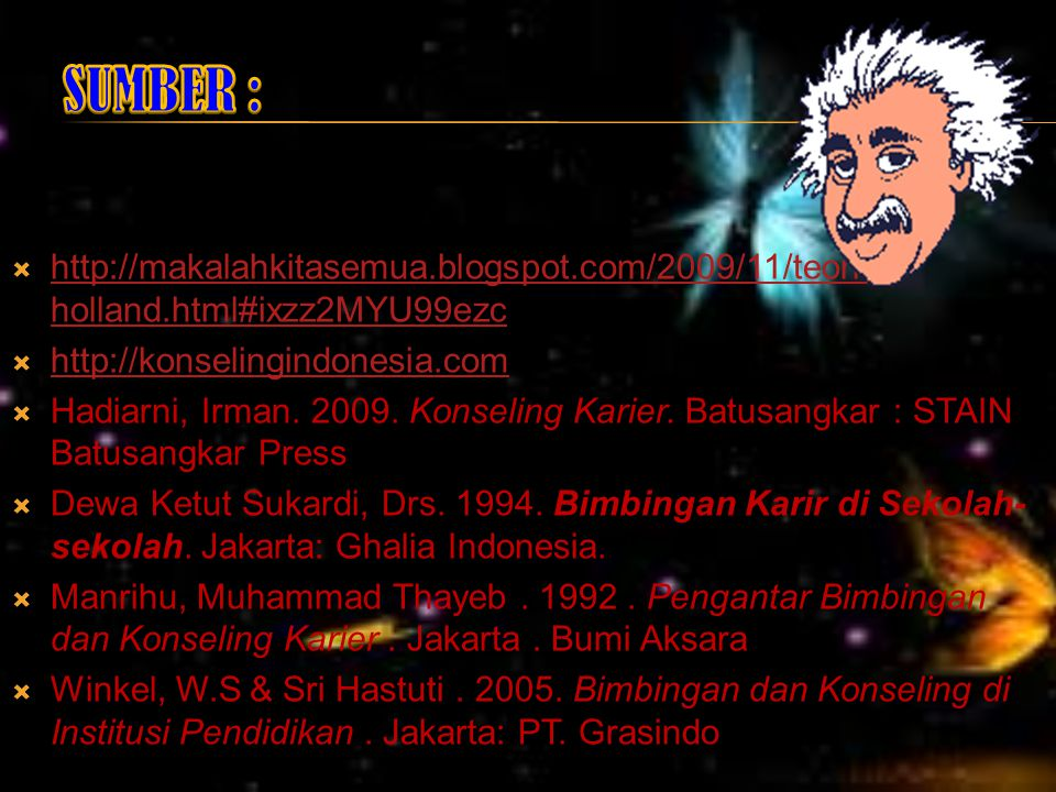  http://makalahkitasemua.blogspot.com/2009/11/teori- holland.html#ixzz2MYU99ezc http://makalahkitasemua.blogspot.com/2009/11/teori- holland.html#ixzz2MYU99ezc  http://konselingindonesia.com http://konselingindonesia.com  Hadiarni, Irman.