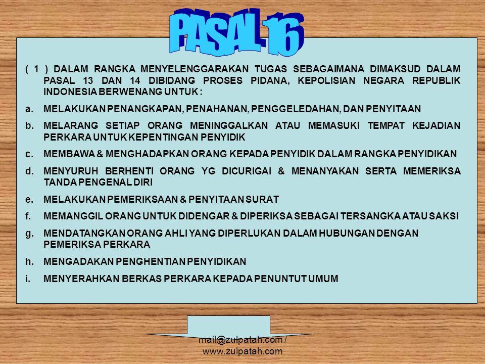 ( 1 ) DALAM RANGKA MENYELENGGARAKAN TUGAS SEBAGAIMANA DIMAKSUD DALAM PASAL 13 DAN 14 DIBIDANG PROSES PIDANA, KEPOLISIAN NEGARA REPUBLIK INDONESIA BERW