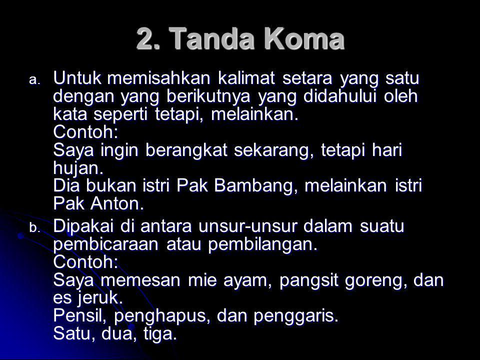 2.Tanda Koma a.