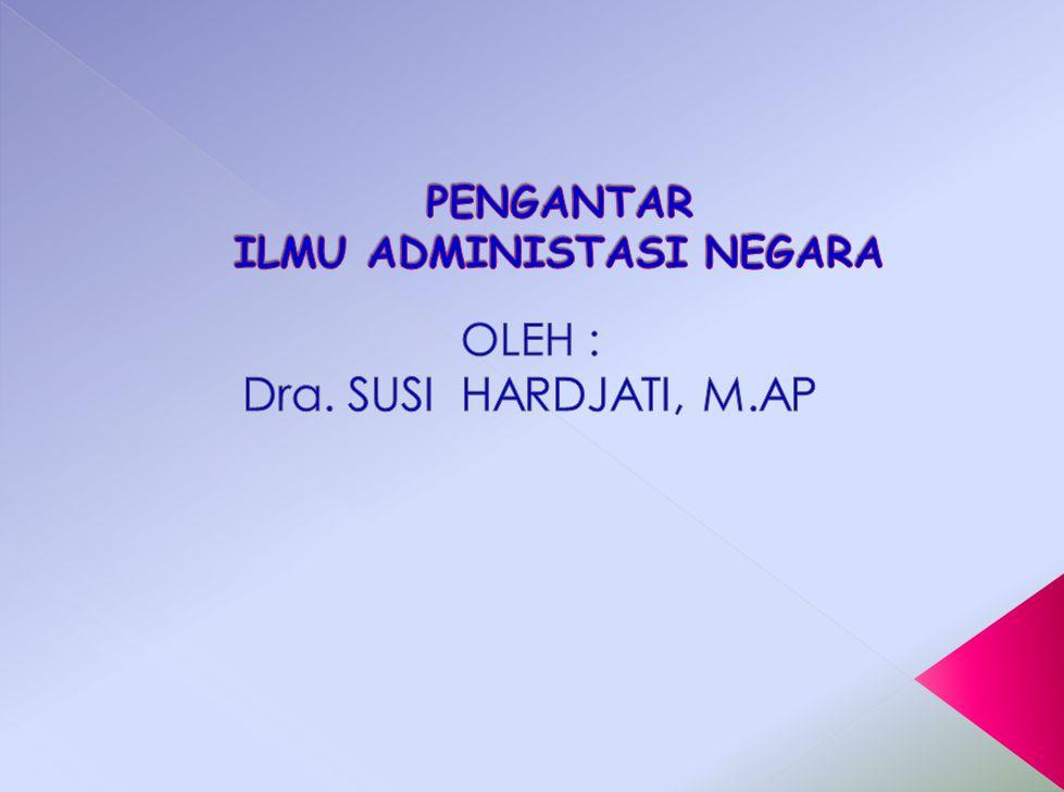 ISTILAH ADMINISTRASI Berasal dari bahasa latin, yaitu : ad + ministrare  melayani / membantu Dikenal dg : Administration (bhs Inggris) Administratie (bhs Belanda) I