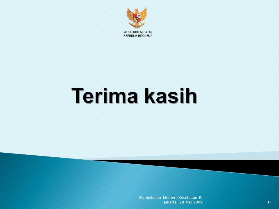 MENTERI KESEHATAN REPUBLIK INDONESIA 11 Pembekalan Menteri Kesehatan RI Jakarta, 28 Mei 2009