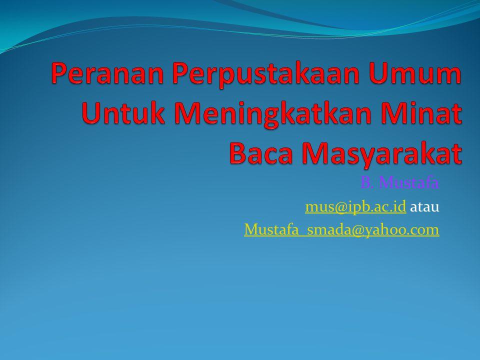 B. Mustafa mus@ipb.ac.idmus@ipb.ac.id atau Mustafa_smada@yahoo.com