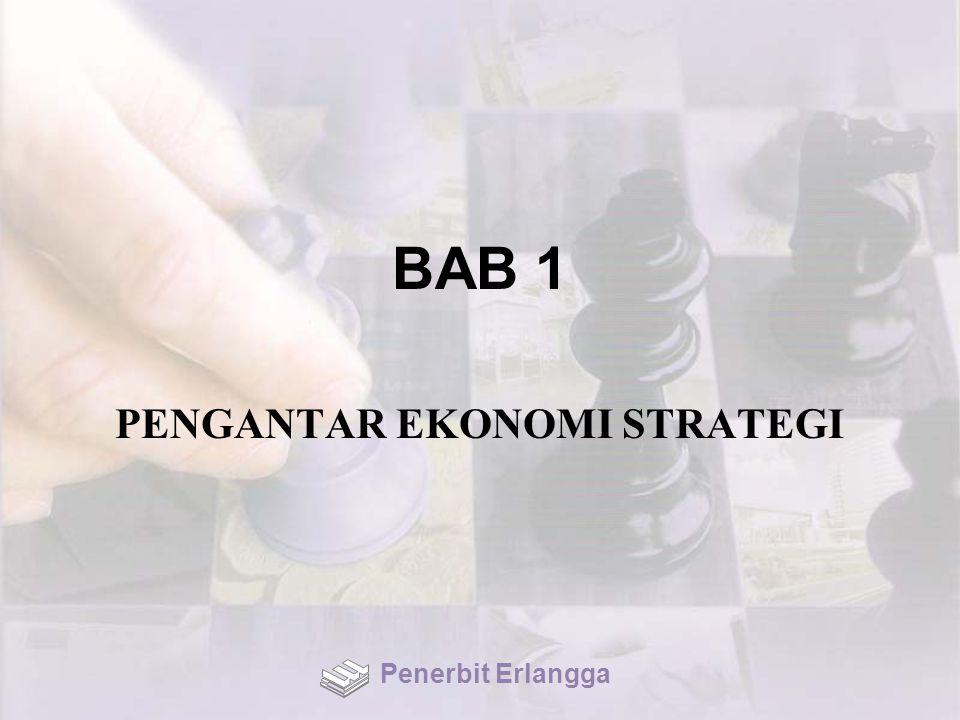 BAB 1 PENGANTAR EKONOMI STRATEGI Penerbit Erlangga