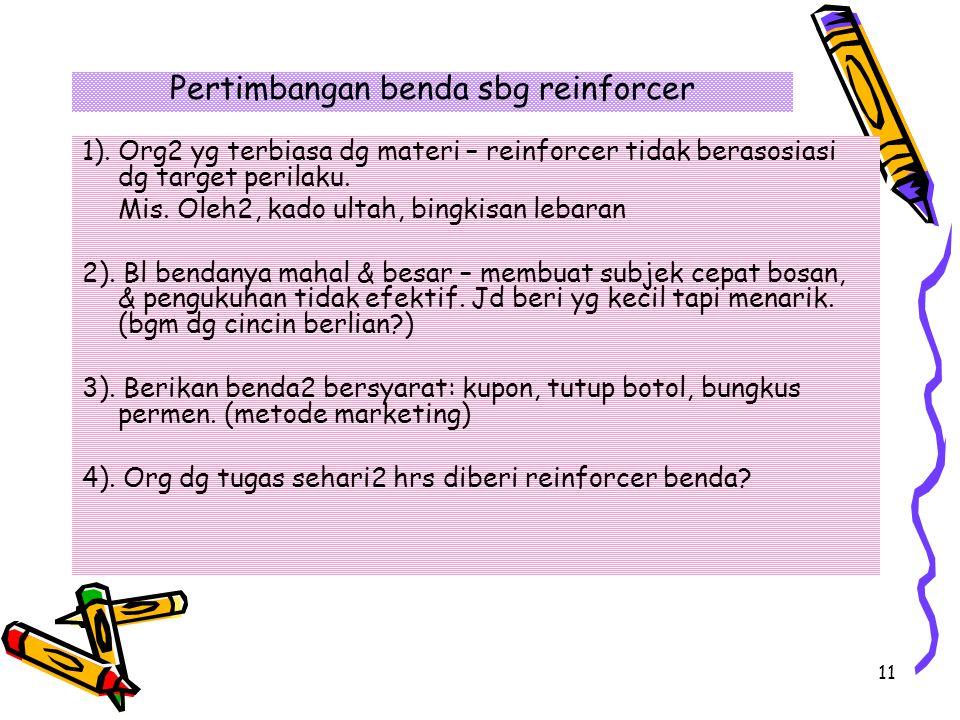 11 Pertimbangan benda sbg reinforcer 1).