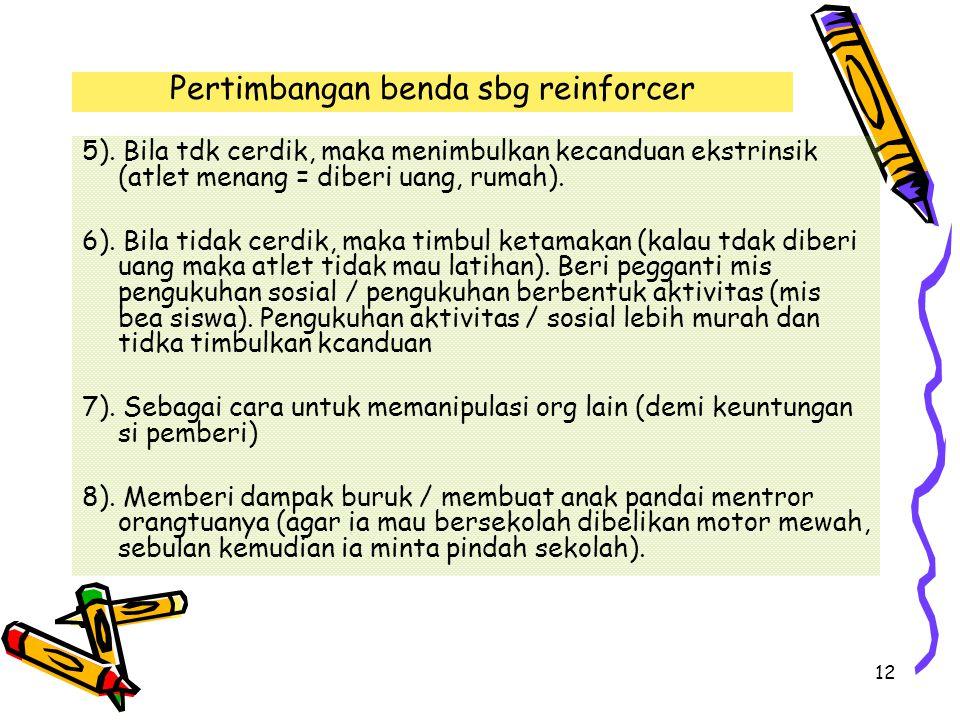 12 Pertimbangan benda sbg reinforcer 5).