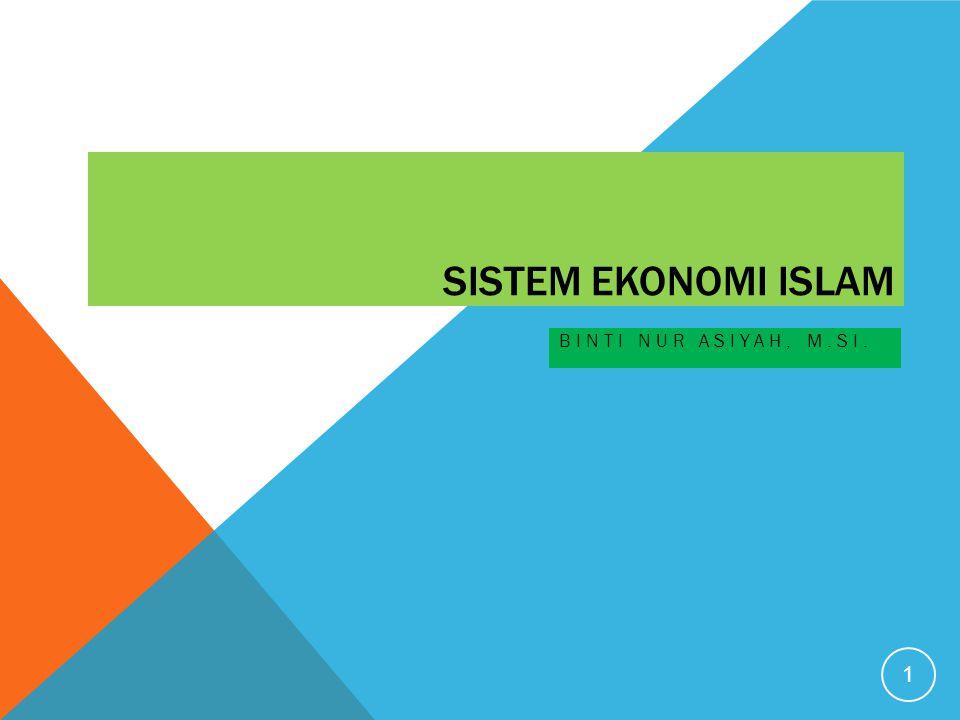 SISTEM EKONOMI ISLAM BINTI NUR ASIYAH, M.SI. 1