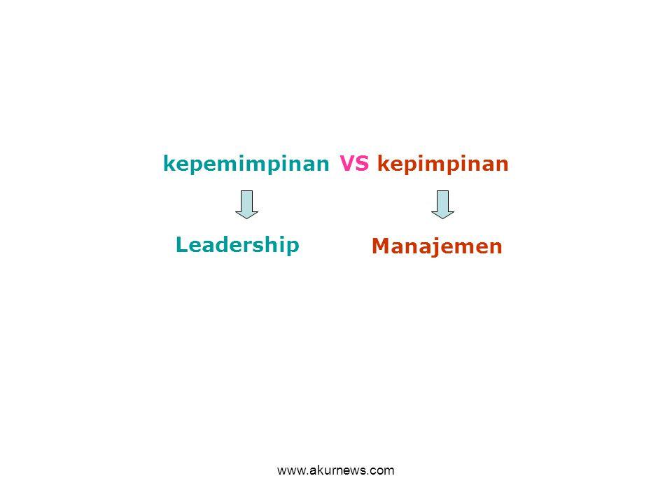 kepemimpinan VS kepimpinan Leadership Manajemen www.akurnews.com