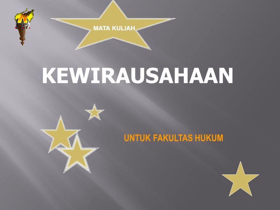 KEWIRAUSAHAAN MATA KULIAH UNTUK FAKULTAS HUKUM