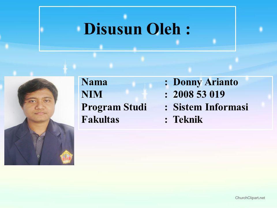Disusun Oleh : Nama: Donny Arianto NIM: 2008 53 019 Program Studi: Sistem Informasi Fakultas: Teknik