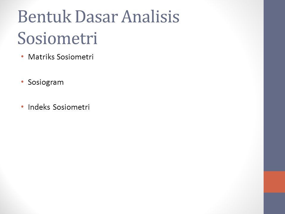 Bentuk Dasar Analisis Sosiometri Matriks Sosiometri Sosiogram Indeks Sosiometri