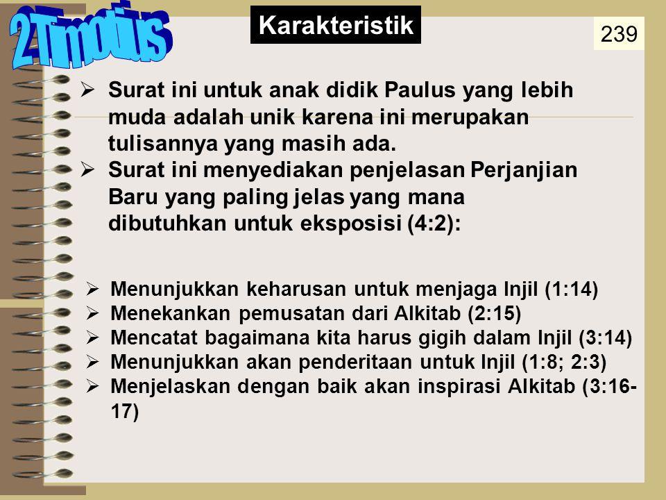 Occasion 238 Peristiwa Ketika Paulus menulis 2 Timotius pada AD 67 sia adalah seorang tahanan yang berpengalaman di beberapa kota: Sejak Peulus tidak