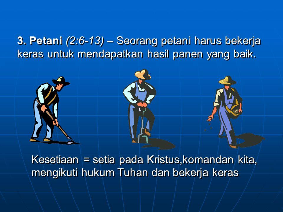 2. Atlit (2:5) – Seorang atlit tidak dapat memenangkan petandingan jikalau dia tidak mentaati peraturan.