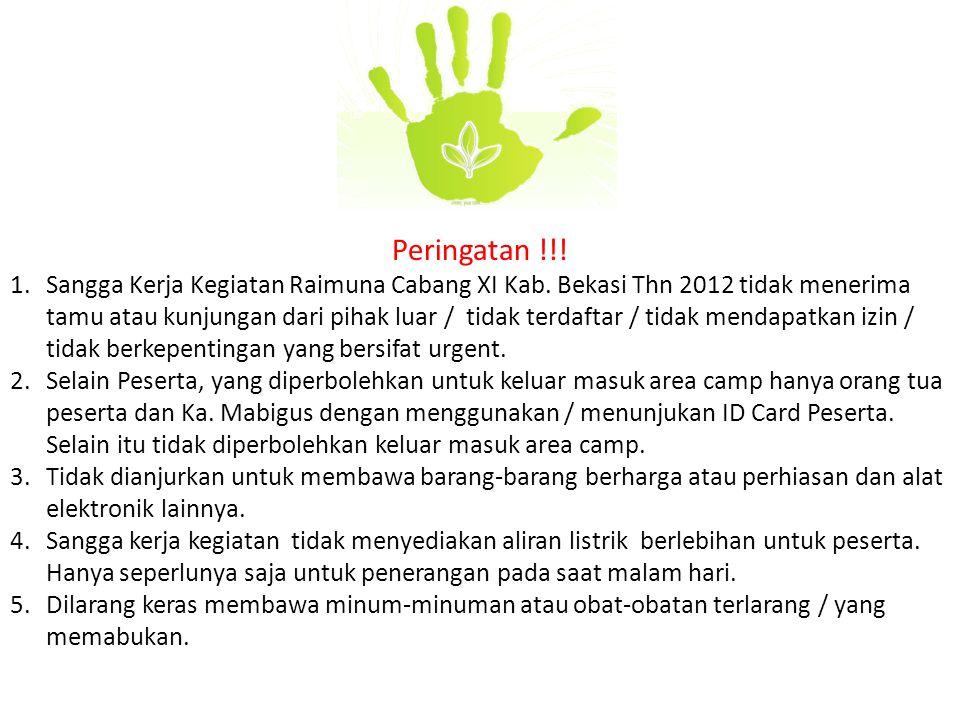 Peringatan !!! 1.Sangga Kerja Kegiatan Raimuna Cabang XI Kab. Bekasi Thn 2012 tidak menerima tamu atau kunjungan dari pihak luar / tidak terdaftar / t