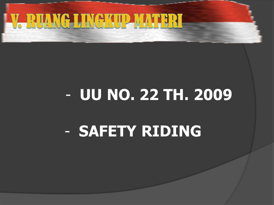 - UU NO. 22 TH. 2009 - SAFETY RIDING