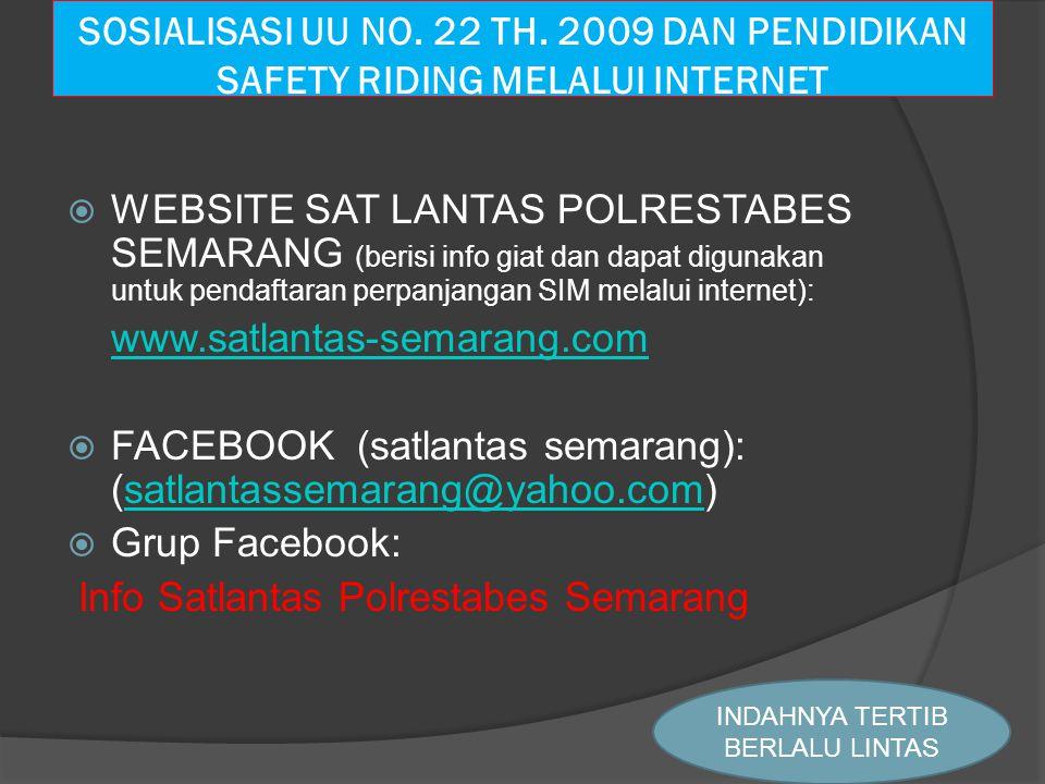  WEBSITE SAT LANTAS POLRESTABES SEMARANG (berisi info giat dan dapat digunakan untuk pendaftaran perpanjangan SIM melalui internet): www.satlantas-se