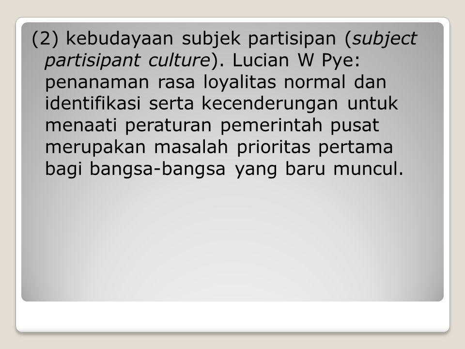 (3) kebudayaan parokial partisipan (the parocial participant culture).