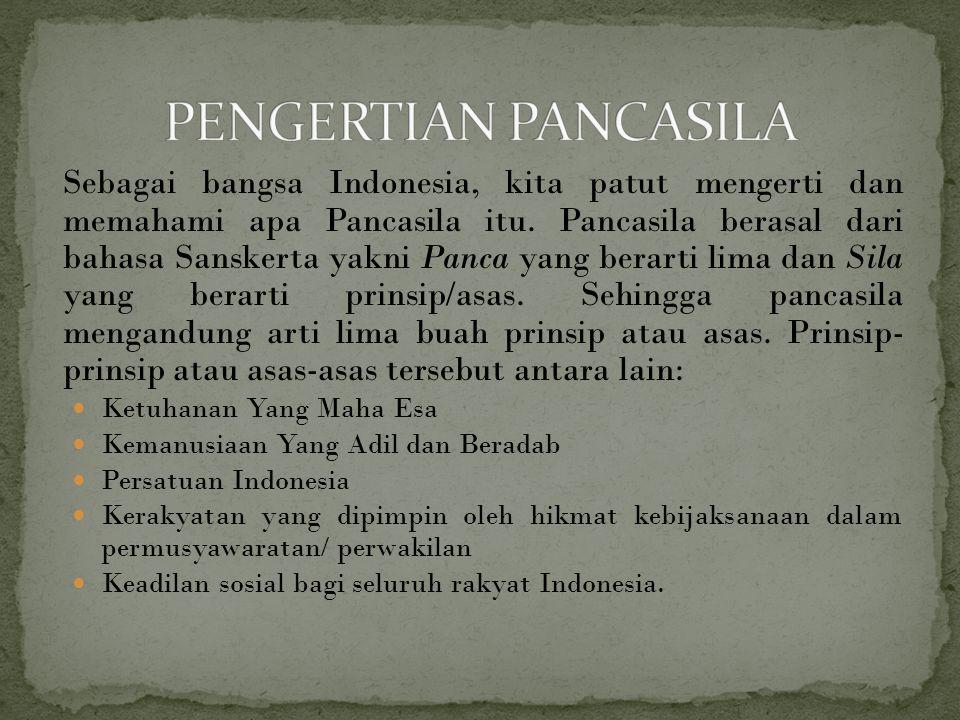 Sebagai bangsa Indonesia, kita patut mengerti dan memahami apa Pancasila itu.
