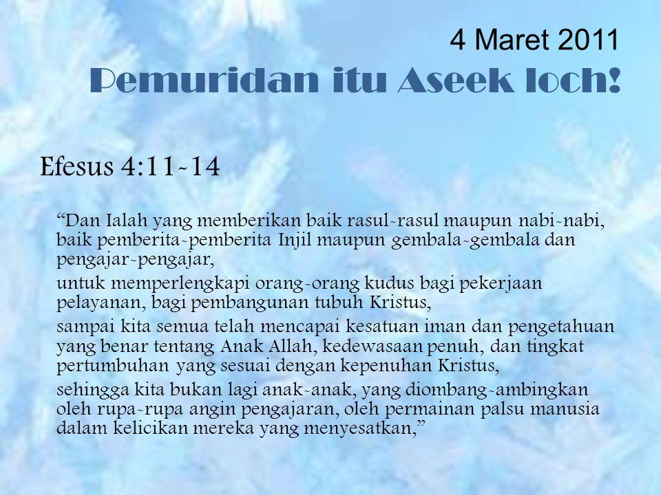 4 Maret 2011 Pemuridan itu Aseek loch.