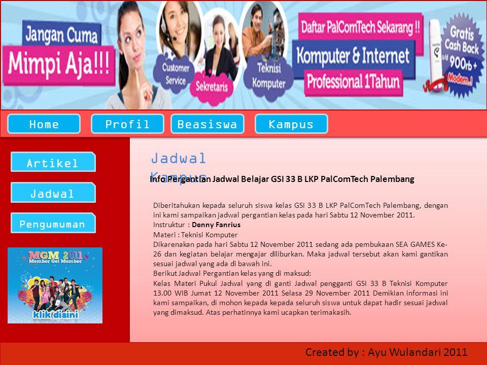 HomeProfilBeasiswaKampus Artikel Jadwal Pengumuman Jadwal Kampus Info Pergantian Jadwal Belajar GSI 33 B LKP PalComTech Palembang Diberitahukan kepada seluruh siswa kelas GSI 33 B LKP PalComTech Palembang, dengan ini kami sampaikan jadwal pergantian kelas pada hari Sabtu 12 November 2011.