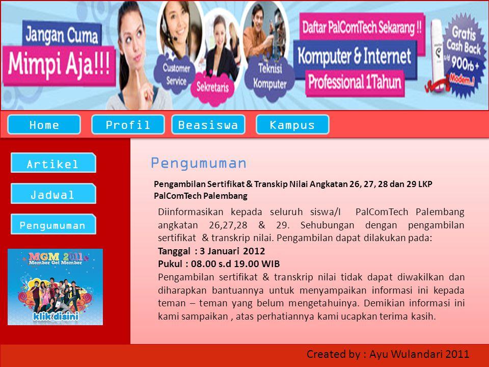 HomeProfilBeasiswaKampus Artikel Jadwal Pengumuman Pengambilan Sertifikat & Transkip Nilai Angkatan 26, 27, 28 dan 29 LKP PalComTech Palembang Pengumuman Diinformasikan kepada seluruh siswa/I PalComTech Palembang angkatan 26,27,28 & 29.