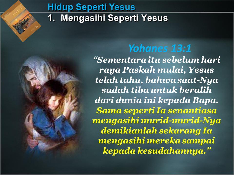 """""""Sementara itu sebelum hari raya Paskah mulai, Yesus telah tahu, bahwa saat-Nya sudah tiba untuk beralih dari dunia ini kepada Bapa. Sama seperti Ia s"""