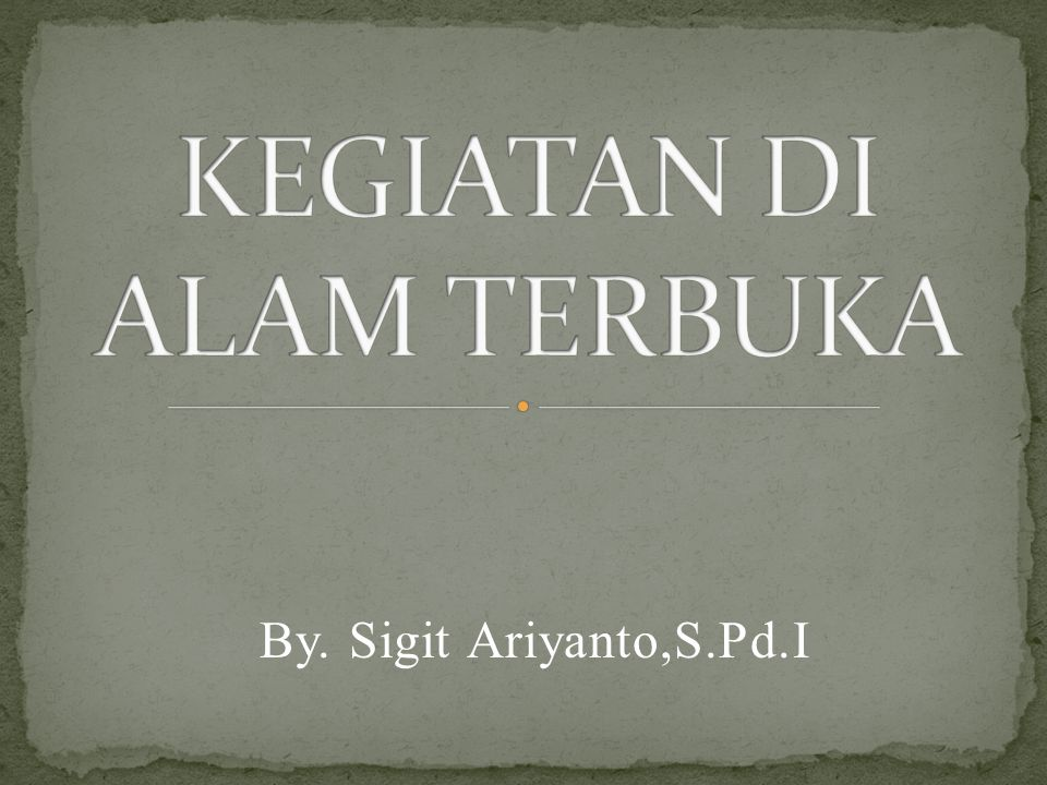 By. Sigit Ariyanto,S.Pd.I
