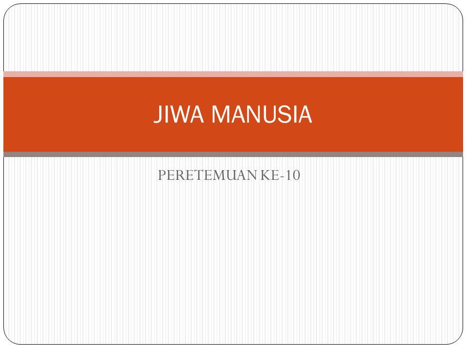 PERETEMUAN KE-10 JIWA MANUSIA
