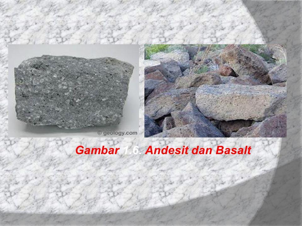 Gambar 1.6. Andesit dan Basalt