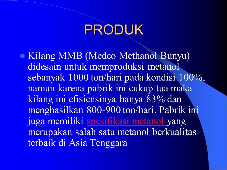 PRODUK Kilang MMB (Medco Methanol Bunyu) didesain untuk memproduksi metanol sebanyak 1000 ton/hari pada kondisi 100%, namun karena pabrik ini cukup tu