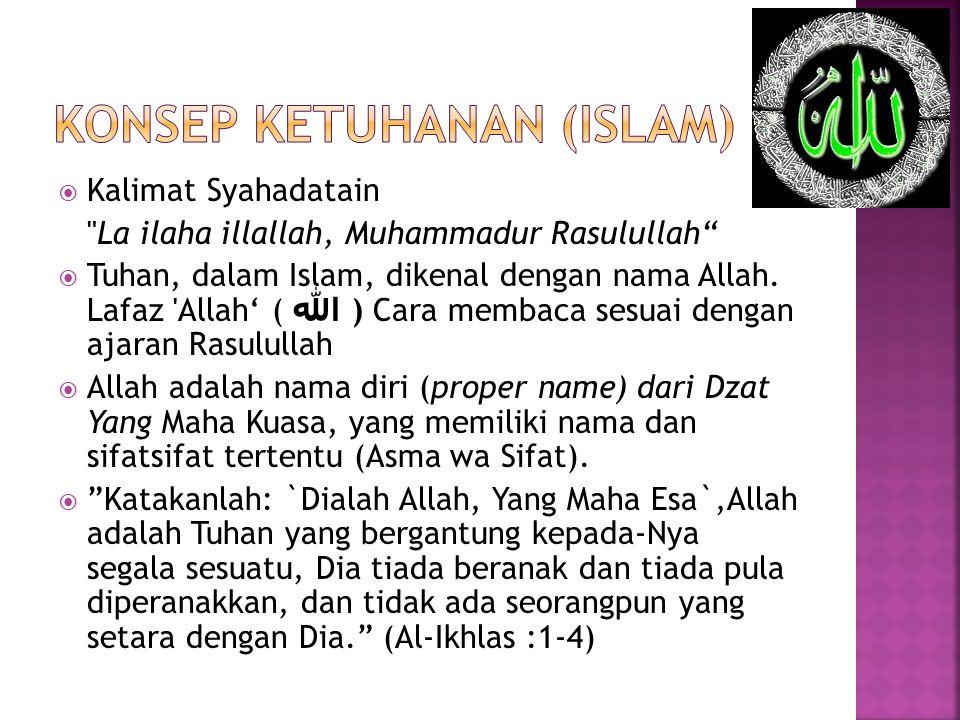 Rububiyah Ikhlas beribadah kepadaNYA Menetapkan bagi NYA nama- nama dan sifat- sifat NYA